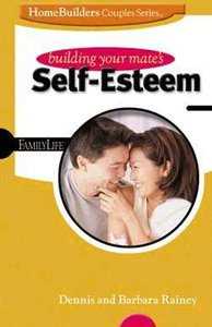Homebuilders Couples: Building Your Mates Self-Esteem