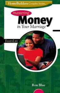 Homebuilders Couples: Mastering Money in Your Marriage