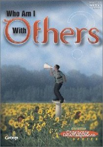 Ccds Who Am I With Others? (Christian Character Development Series)
