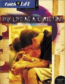 Faith 4 Life: My Life as a Christian (Jr High)