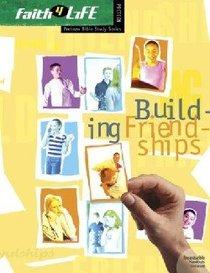 Faith 4 Life: Building Friendships (Preteen)
