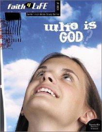 Faith 4 Life: Who is God? (Jr High)