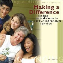 Making a Difference: Leading Students in Life Changing Service Ntsc