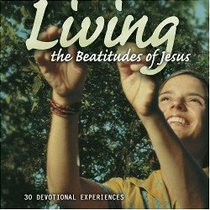 Living the Beatitudes of Jesus