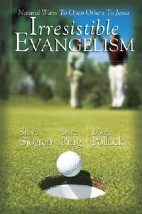 Irresistible Evangelism
