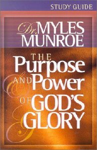 The Purpose and Power of Gods Glory (Study Guide)