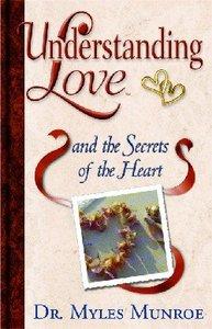 Understanding Love and the Secrets of the Heart (#03 in Understanding Love Series)