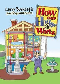 How Things Work: How Our House Works