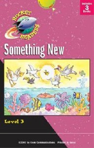 Something New (Set 1) (Rocket Readers Level 3 Series)