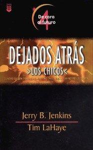 Serie Dejados Atras Los Chicos #04: De Cara Al Futuro (Left Behind the Kids #04) (#04 in Left Behind The Kids Series)