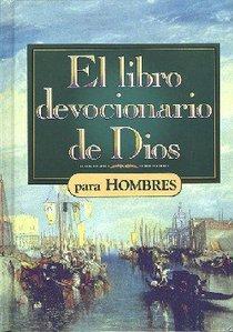 El Libro Devocionario De Dios Para Hombres (Gods Little Devotional Book For Men)