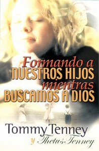Formemos a Nuestros Hijos Mientras Buscamos a Dios (How To Be A God Chaser While Chasing Kids)