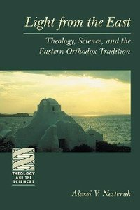 Light From the East (Theology And The Sciences Series)