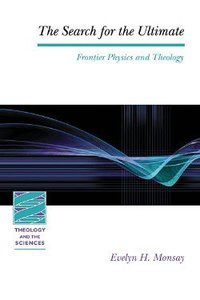 Search For the Ultimate (Theology And The Sciences Series)