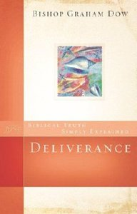 Deliverance (Biblical Truths Simply Explained Series)