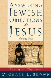 Answering Jewish Objections to Jesus (Vol 2)