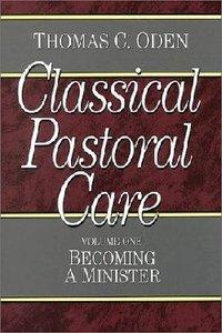 Classical Pastoral Care (4 Volume Set) (Classical Pastoral Care Series)