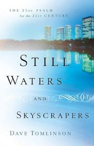 Still Waters and Skyscrapers