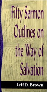 Sos: Fifty Sermon Outlines on the Way of Salvation (Sermon Outline Series)