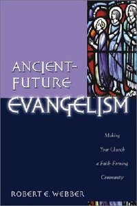 Ancient Future: Evangelism (Ancient-future Series)