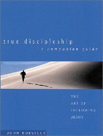 True Discipleship (A Companion Guide)