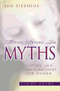 Moving Beyond the Myths (Study Guide)