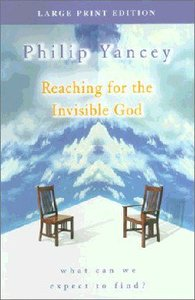 Reaching For the Invisible God (Large Print)