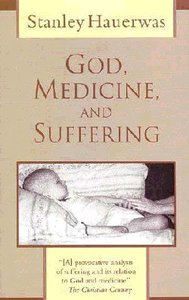 God, Medicine and the Problem of Suffering