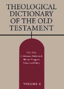 Theological Dictionary of the Old Testament (#10 in Theological Dictionary Of The Old Testament Series)