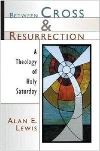 Between Cross & Resurrection