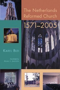 The Netherlands Reformed Church 1571-2005 (Historical Series Of The Reformed Church In America)