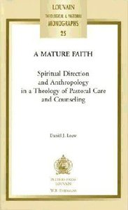 A Mature Faith (#25 in Louvain Theological & Pastoral Monographs Series)