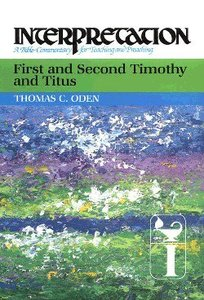 First and Second Timothy and Titus (Interpretation Bible Commentaries Series)