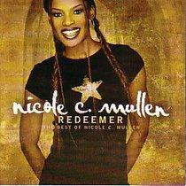 Redeemer: The Best of Nicole C Mullen
