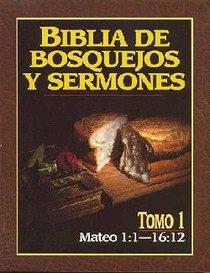 Biblia De Bosquejos Y Sermones #01: Mateo 1:1-16:12 (Posb #01: Matthew 1:1-16:12) (#01 in Preachers Outline & Sermon Bible Series)