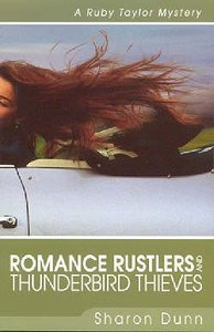 Romance Rustlers and Thunderbird Thieves (Ruby Taylor Mysteries Series)
