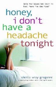Honey, I Dont Have a Headache Tonight