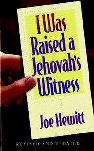 I Was Raised a Jehovahs Witness