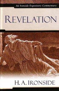 Revelation (Ironside Expository Commentary Series)