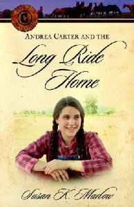 Andrea Carter and the Long Ride Home (#01 in Circle C Adventures Series)