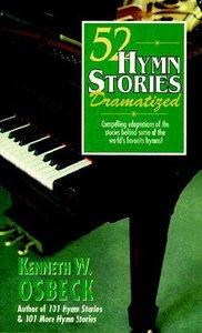 52 Hymn Stories Dramatised