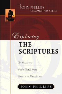 Exploring the Scriptures (John Phillips Commentary Series)