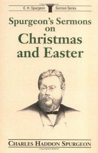 Spurgeons Sermons For Christmas and Eas