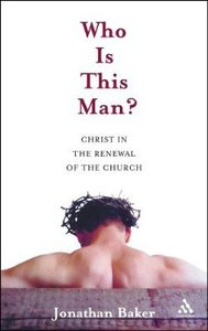 Who is This Man? Christ in the Renewal of the Church