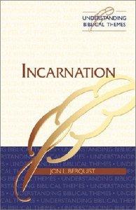 Incarnation (Understanding Biblical Themes Series)