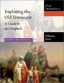 A Guide to the Prophets (#04 in Exploring The Old Testament Series)