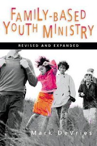 Family-Based Youth Ministry (2004)
