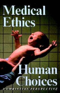 Medical Ethics, Human Choices