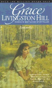 Amorelle (#04 in Grace Livingston Hill Series)