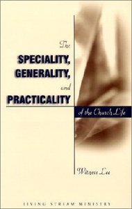 The Speciality, Generality and Practicality of the Church Life